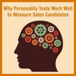 Why Personality Testing Works to Measure Sales Candidates