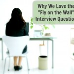 "Why We Love the ""Fly on the Wall"" Interview Question"