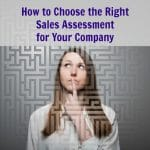 How to Choose the Right Sales Assessment for Your Company