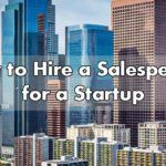 How to Hire a Salesperson for a Startup Company